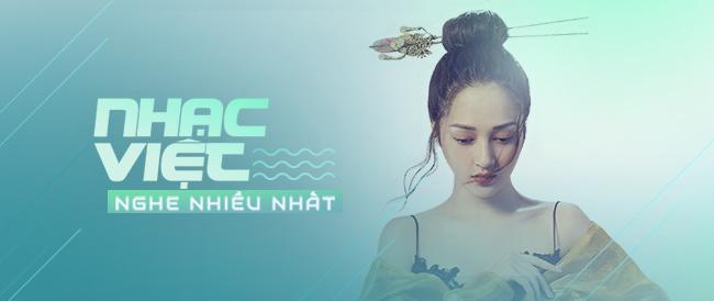 Nhạc Việt Được Nghe Nhiều Năm 2017