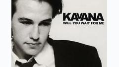 Will You Wait For Me - Kavana