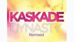 Dynasty - Kaskade