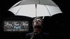 Lắng Theo Mưa 2 (Lyric Video) - SillySK , Only T