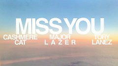 Miss You (Lyric Video) - Cashmere Cat, Major Lazer, Tory Lanez