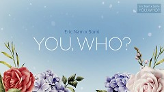 You, Who? (Lyrics Video) - Eric Nam, Jeon Somi