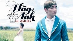 Hãy Về Với Anh - Cao Minh Huy