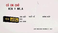 Có Em Chờ (Remix) (Lyric Video) - MIN, Mr A, Nimbia