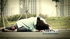 I Believe - Blue Near Mother