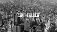 Shot Caller - French Montana,Charlie Rock