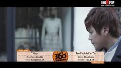 Too Foolish For You (Vietsub) - Tritops