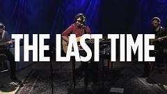 The Last Time (Live At SiriusXM) - The Olms
