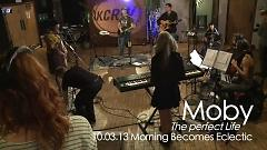 The Perfect Life (Live At The Village On KCRW) - Moby