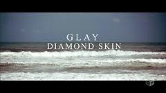 DIAMOND SKIN - GLAY