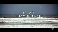 DIAMOND SKIN - GLAY