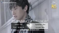 Breath (Jap Ver) (Vietsub) - Max ChangMin ,KRYSTAL