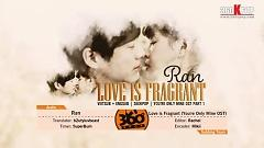 Love Is Fragrant (Vietsub) - Ran