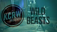 A Simple Beautiful Truth (Live On KCRW) - Wild Beasts