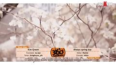 Always Spring Day (Vietsub) - Kim Greem