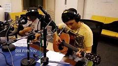 Still With You (140803 MBC Radio) - One More Chance