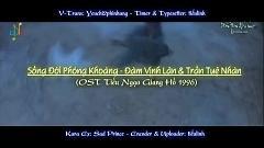 活得潇洒 / Sống Đời Phóng Khoáng (Tiếu Ngạo Giang Hồ 1996 OST) (Vietsub) - Đàm Vịnh Lân , Trần Tuệ Nhàn
