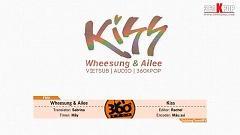 Kiss (Vietsub) - Wheesung , Aliee