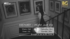 Might Just Die (Vietsub) - History