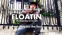 Floatin` - Joosuc , Mayson The Soul
