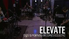 Elevate (Live On KCRW) - St. Lucia