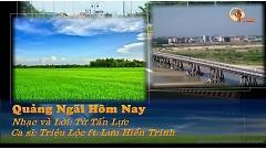 Quảng Ngãi Hôm Nay (Karaoke) - Triệu Lộc , Lưu Hiền Trinh
