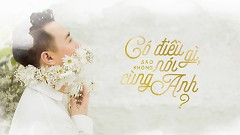Có Điều Gì Sao Không Nói Cùng Anh (Lyric Video) - Trung Quân Idol