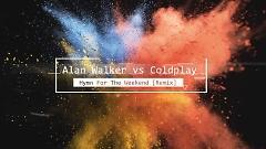 Hymn For The Weekend (Alan Walker Remix) - Coldplay, Alan Walker