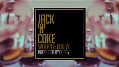 Jack 'N' Coke - WUTAN, Buggy