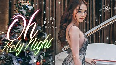 Oh Holy Night - Thiều Bảo Trang