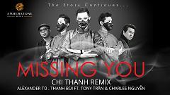 Missing You (Chi Thanh Remix) - Alexander Tú , Thanh Bùi
