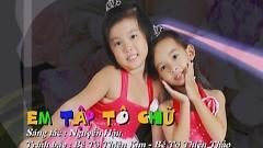 Em Tập Tô Chữ (Liveshow Học Và Chơi) - Tô Thiên Kim,Tô Thiên Thảo