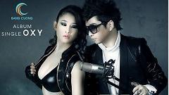 Oxy (Hơi Thở) - Bằng Cường , Tonny Việt , Nguyễn Hoàng Duy