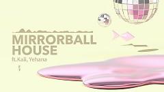 Mirrorball House - House Rulez, Kali, Yehana