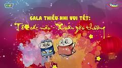 Tết Sắc Màu, Xuân Yêu Thương (Gala Thiếu Nhi Vui Tết 2017) - Various Artists