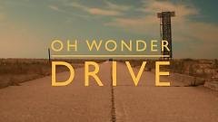 Drive - Oh Wonder