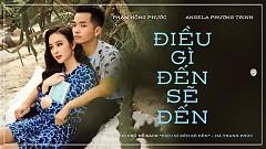 Điều Gì Đến Sẽ Đến (Lyric Video) - Phạm Hồng Phước, Angela Phương Trinh