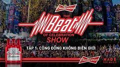 Budweiser, The Beat Of Celebration Show, Nhịp Đập EDM Việt Nam Và Thế Giới (Tập 1) - Various Artists