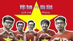 Việt Nam Yêu Hòa Bình - Lynk Lee , 5Focus