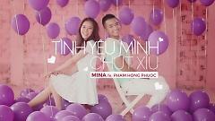 Tình Yêu Mình Chút Xíu - Mina , Phạm Hồng Phước