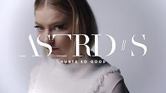 Hurt So Good - Astrid S