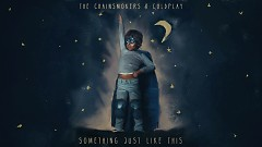 Something Just Like This (Lyric Video) - The Chainsmokers, Coldplay