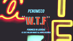 WTF (Went Too Far) - PENOMECO