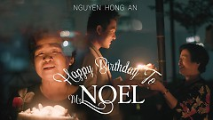 Happy Birthday To Mr. Noel - Nguyễn Hồng Ân