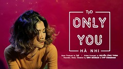 Only You (Lyrics Video) - Hà Nhi