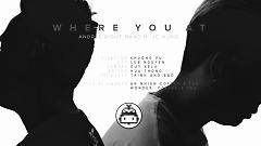 Where U At - Andree , JC Hưng