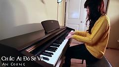 Chắc Ai Đó Sẽ Về - Because I Miss You (Mashup Piano Cover) - An Coong