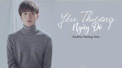 Yêu Thương Ngày Đó (Yêu Em Bất Chấp OST) - Soobin Hoàng Sơn