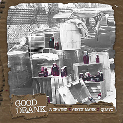 Good Drank (Single) - 2 Chainz, Gucci Mane, Quavo