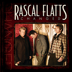 Changed - Rascal Flatts